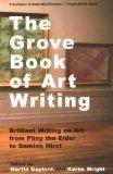 The Grove Book of Art Writing: Brilliant Words on Art from Pliny the Elder to Damien Hirst
