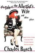 Tale of the Allergist's Wife and Other Plays The Tale of the Allergist's Wife, Vampire Lesbi...