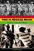 This Is Reggae Music The Story of Jamaica's Music