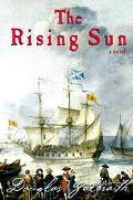 Rising Sun Being a True Account of the Voyage of the Great Ship ... the Author's Adventures