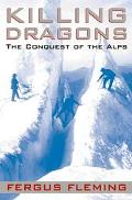 Killing Dragons The Conquest of the Alps