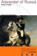 Alexander of Russia Napoleon's Conqueror