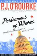 Parliament of Whores A Lone Humorist Attempts to Explain the Entire U. S. Government