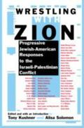 Wrestling With Zion Progressive Jewish-American Responses to the Israeli-Palestinian Conflict