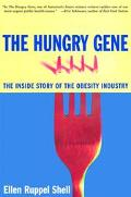 Hungry Gene The Inside Story of the Obesity Industry
