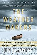 Weather Makers How Man Is Changing the Climate And What It Means For Life On Earth