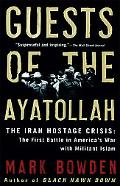 Guests of the Ayatollah The First Battle in America's War With Miltiant Islam
