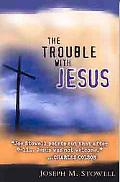 Trouble With Jesus