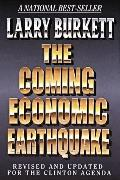 Coming Economic Earthquake Revised and Expanded for the Clinton Agenda
