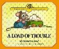 Load of Trouble