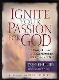 Ignite Your Passion for God A Daily Guide to Experienceing Personal Revival
