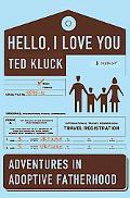 Hello, I Love You: Adventures in Adoptive Fatherhood