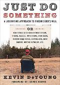 Just Do Something: A Liberating Approach to Finding God's Will, or, How to Make a Decision W...