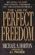 Law of Perfect Freedom Relating to God and Others Through the Ten Commandments