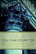 Theology You Can Count On: Experiencing What the Bible Says about ... God the Father, God th...