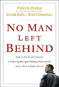 No Man Left Behind How To Build and Sustain a Thriving Disciple-Making Ministry For Every Ma...
