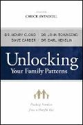 Unlocking Your Family Patterns : Finding Freedom from a Hurtful Past