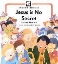 Jesus Is No Secret