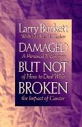 Damaged but Not Broken: A Personal Testimony of how to Deal with the Impact of Cancer