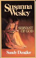 Susanna Wesley Servent of God