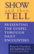 Show and Then Tell Presenting the Gospel Through Daily Encounters