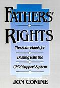 Fathers' Rights The Sourcebook for Dealing With the Child Support System