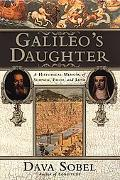 Galileo's Daughter A Historic Memoir of Science, Faith and Love