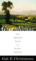 Greenhouse The 200-Year Story of Global Warming