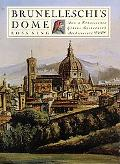Brunelleschi's Dome How a Renaissance Genius Reinvented Architecture