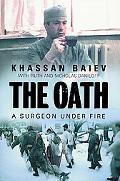 Oath A Surgeon Under Fire
