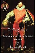 Secret Voyage of Sir Francis Drake, 1577-1580