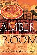 Amber Room The Fate of the World's Greatest Lost Treasure