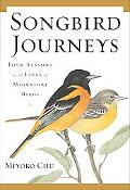 Songbird Journeys The Four Seasons in the Lives of Migratory Birds