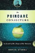 Poincare Conjecture In Search of the Shape of the Universe