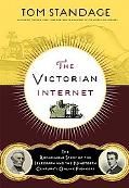 Victorian Internet The Remarkable Story of the Telegraph and the Nineteenth Century 's On-li...