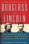 Douglass and Lincoln: How a Revolutionary Black Leader and a Reluctant Liberator Struggled t...