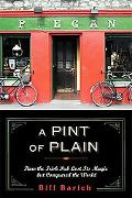 Pint of Plain: How the Irish Pub Lost Its Magic but Conquered the World