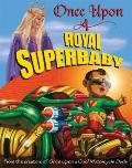 Once upon a Royal Superbaby