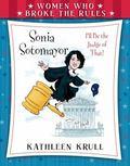 Women Who Broke the Rules : Sonia Sotomayor
