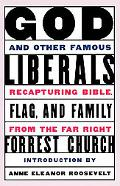God and Other Famous Liberals Recapturing Bible, Flag, and Family from the Far Right