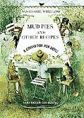 Mud Pies and Other Recipes A Cookbook for Dolls