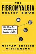 Fibromyalgia Relief Book 213 Ideas for Improving Your Quality of Life