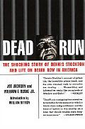 Dead Run The Shocking Story of Dennis Stockton and Life on Death Row in America