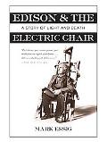 Edison & the Electric Chair a Story of Light and Death