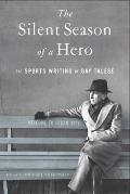 Silent Season of a Hero : The Sports Writing of Gay Talese
