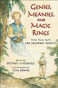 Genies, Meanies, and Magic Rings Three Tales from the 1001 Nights
