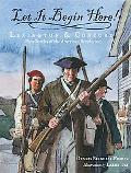 Let It Begin Here!: Lexington and Concord: First Battles of the American Revolution