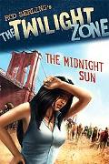 Twilight Zone: The Midnight Sun