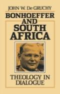 Bonhoeffer and South Africa: Theology in Dialogue - John W. De Gruchy - Paperback