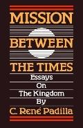 Mission Between the Times Essays on the Kingdom